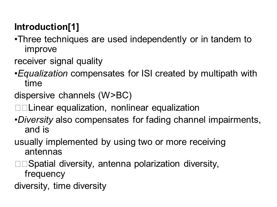Introduction[1] •Three techniques are used independently or in tandem to improve. receiver signal quality.